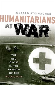 Professor Gerald Steinacher has published a new book: Humanitarians at War